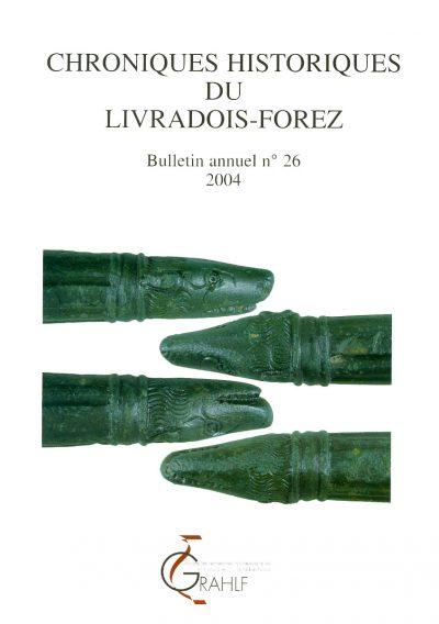 Chroniques Historiques du Livradois-Forez, bulletin annuel n° 26